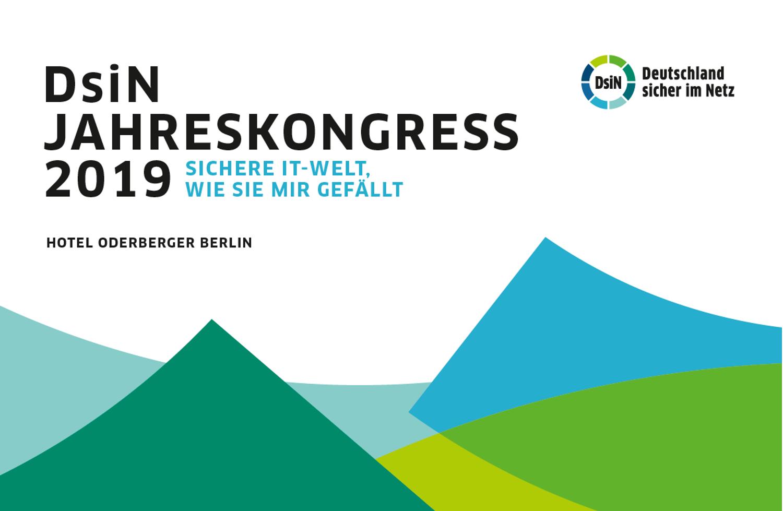 DsiN-Jahreskongress 2019 Sichere IT-Welt, wie sie mir gefällt