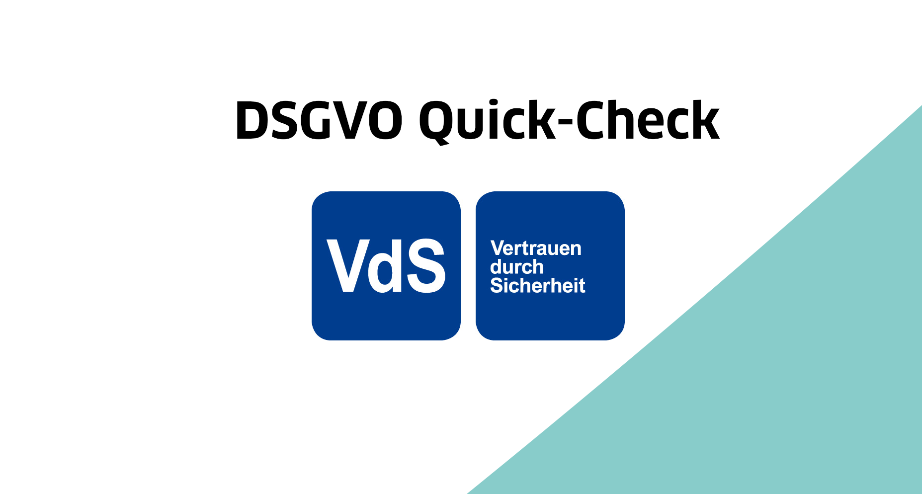 DSGVO Quick-Check von DsiN /Deutschland Sicher im Netz und VdS Schadenverhütung