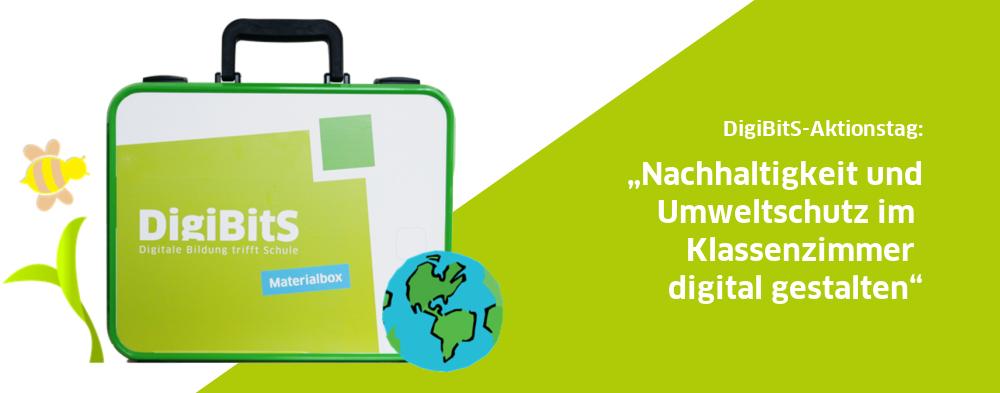 DigiBitS-Aktionstag mit Workshops: Nachhaltigkeit und Umweltschutz im Klassenzimmer digital gestalten