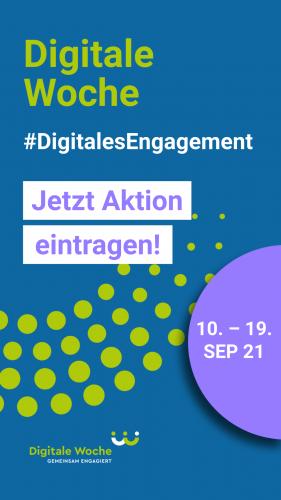 Digitale Woche #DigitalesEngagement 10. bis 19. September 2021 Jetzt  Aktion eintragen! Instagram / Facebook Story blau