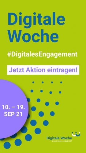 Digitale Woche #DigitalesEngagement 10. bis 19. September 2021 Jetzt  Aktion eintragen! Instagram / Facebook Story grün