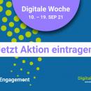 Digitale Woche #DigitalesEngagement 10. bis 19. September 2021 Jetzt  Aktion eintragen! Banner blau