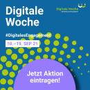 Sharepic quadratisch Digitale Woche blau 10. bis 19. September 2021 Jetzt  Aktion eintragen!