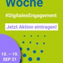 Digitale Woche #DigitalesEngagement 10. bis 19. September 2021 Jetzt  Aktion eintragen! Instagram / Facebook Story